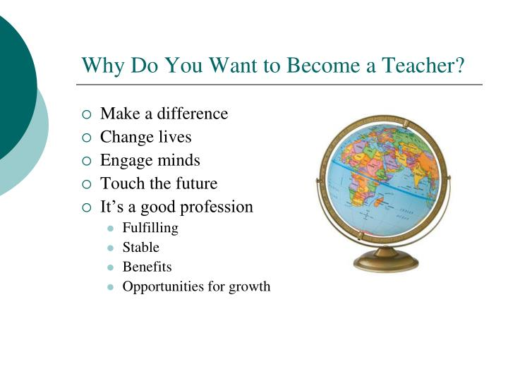 Why do you want to become a teacher
