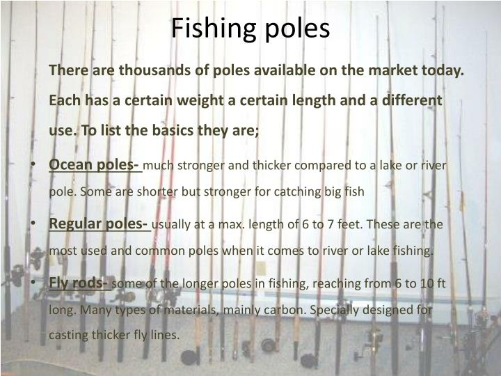 Ppt fishing basic types of fishing by jake gallegos for Types of fishing poles