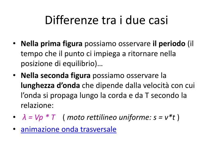Differenze tra i due casi