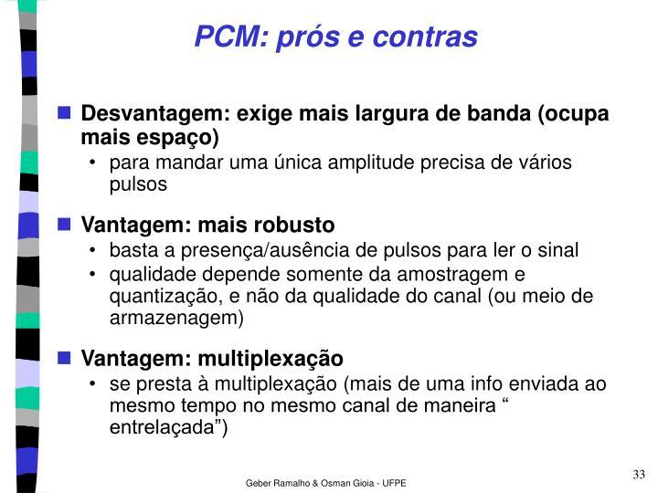 PCM: prós e contras