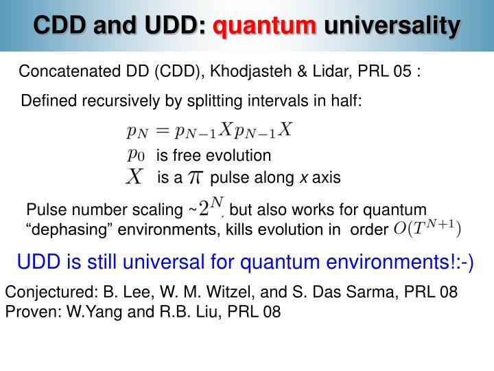 CDD and UDD: