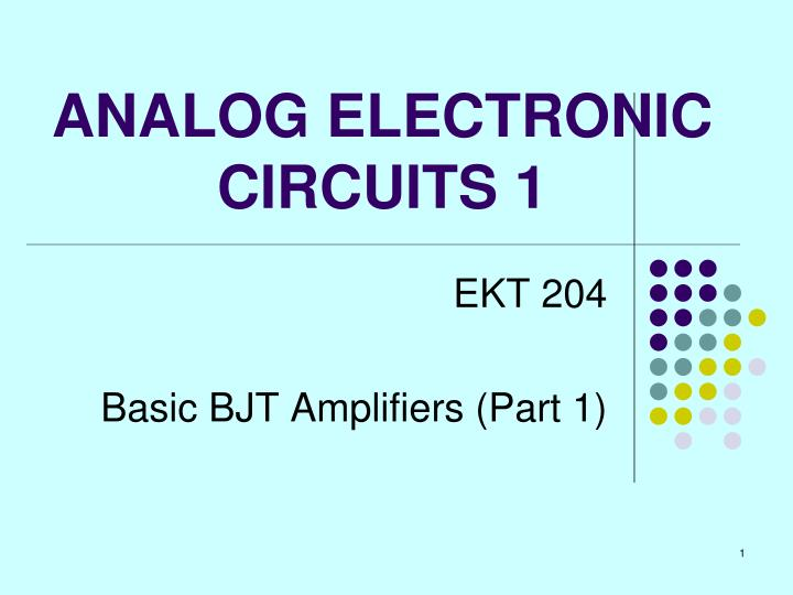 PPT - ANALOG ELECTRONIC CIRCUITS 1 PowerPoint Presentation - ID ...
