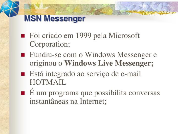 Foi criado em 1999 pela Microsoft Corporation;