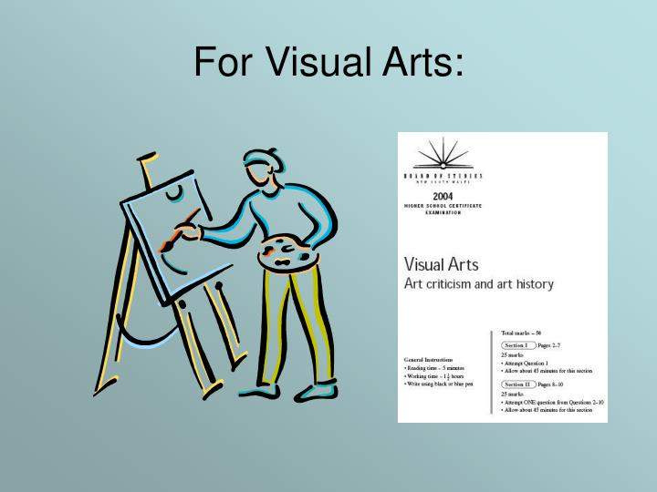 For Visual Arts: