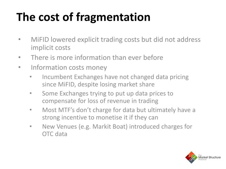 MiFID lowered explicit trading costs but did not address implicit costs