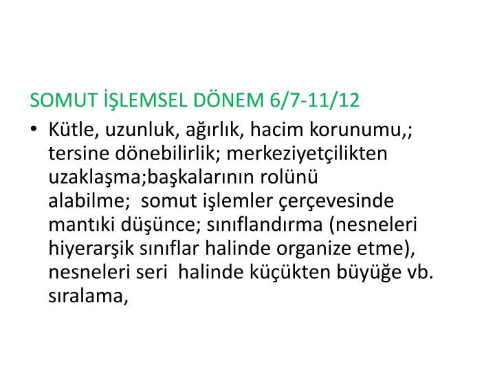 SOMUT İŞLEMSEL DÖNEM 6/7-11/12