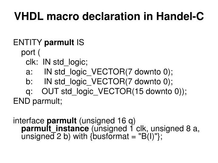 VHDL macro declaration in Handel-C