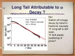 long tail attributable to w decay
