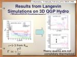 results from langevin simulations on 3d qgp hydro