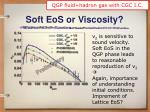 soft eos or viscosity
