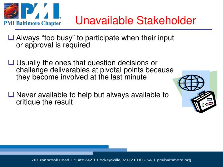 Unavailable Stakeholder