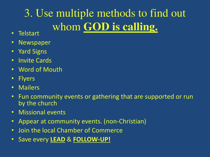 3. Use multiple methods to find out whom