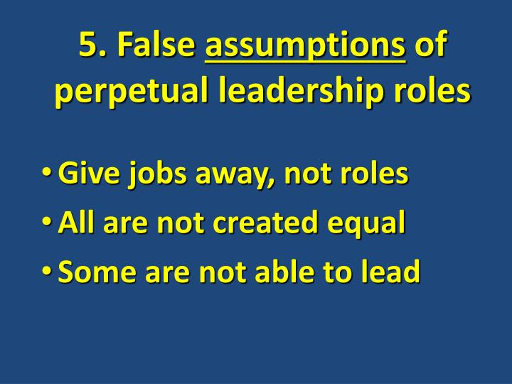 5. False