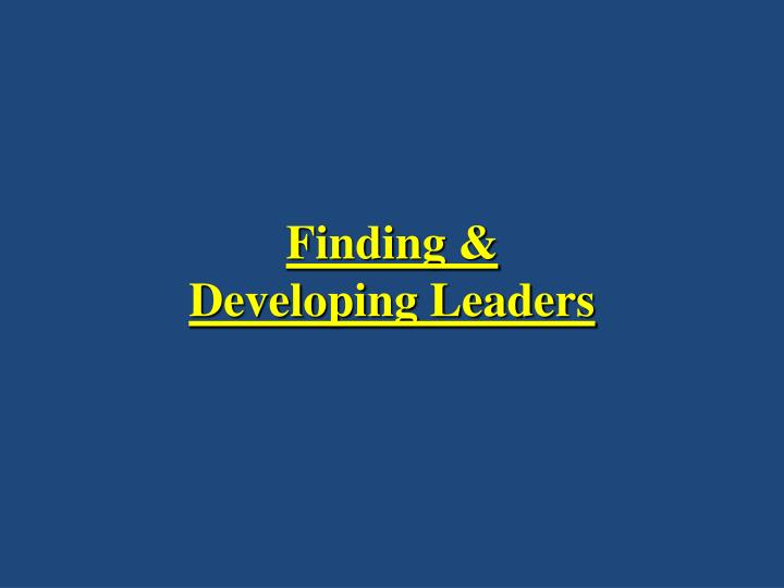 Finding developing leaders