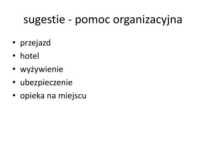 sugestie - pomoc organizacyjna