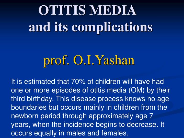 Otitis media and its complications prof o i yashan