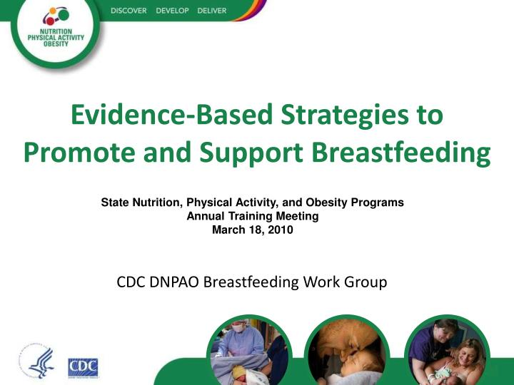 Evidence based strategies to promote and support breastfeeding