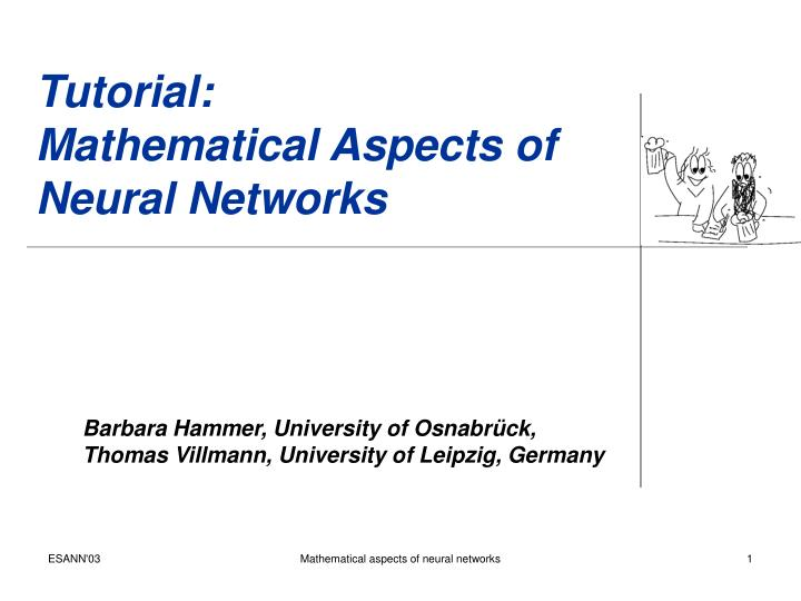 Tutorial mathematical aspects of neural networks