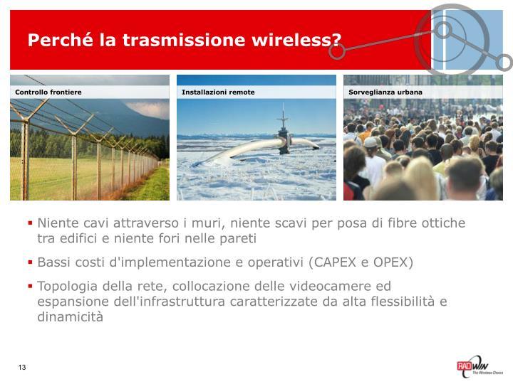 Perché la trasmissione wireless?