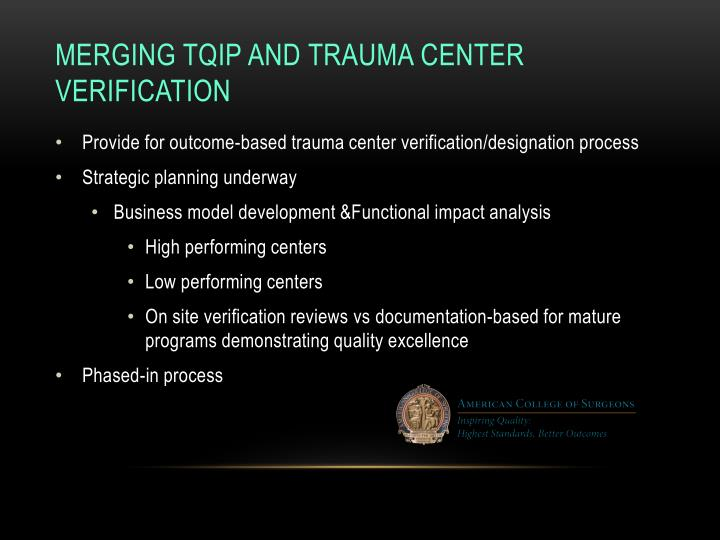 Merging TQIP and Trauma Center Verification