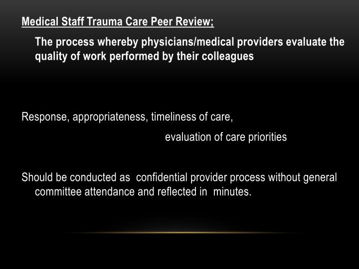 Medical Staff Trauma Care Peer Review;