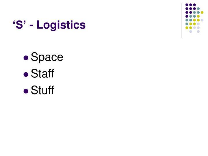 'S' - Logistics