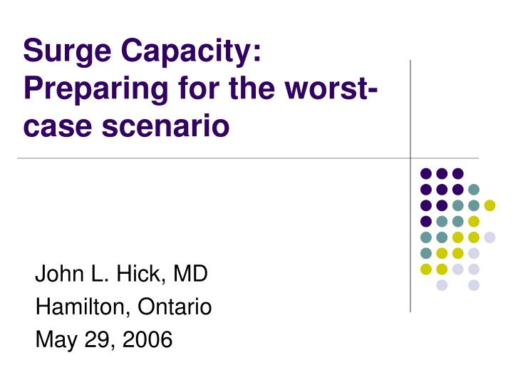Surge capacity preparing for the worst case scenario