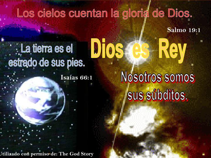 Los cielos cuentan la gloria de Dios.