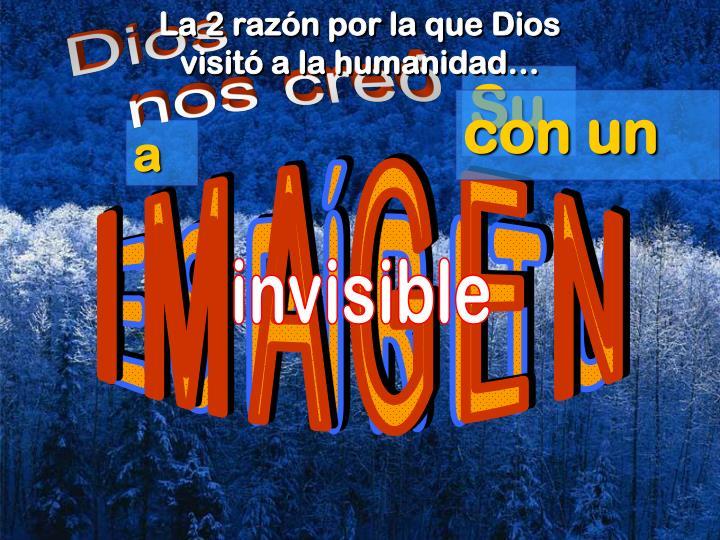 La 2 razón por la que Dios                                         visitó a la humanidad…
