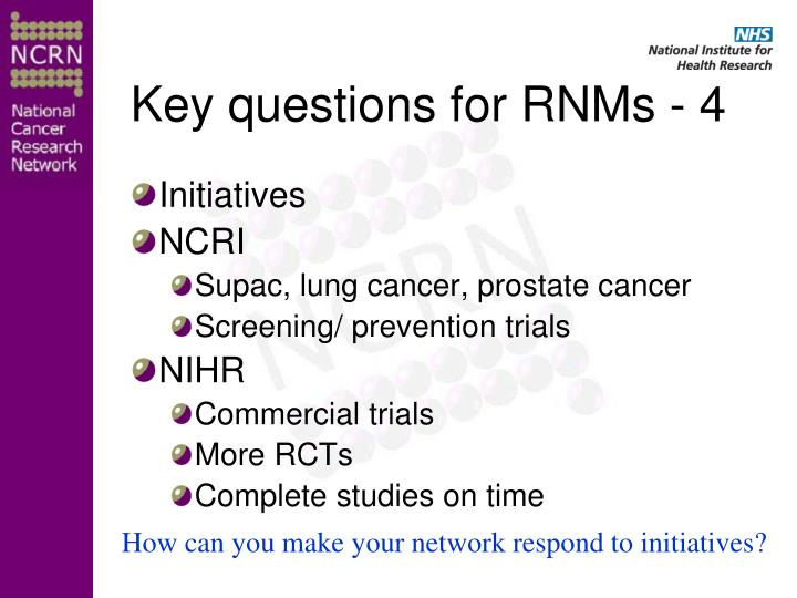 Key questions for RNMs - 4