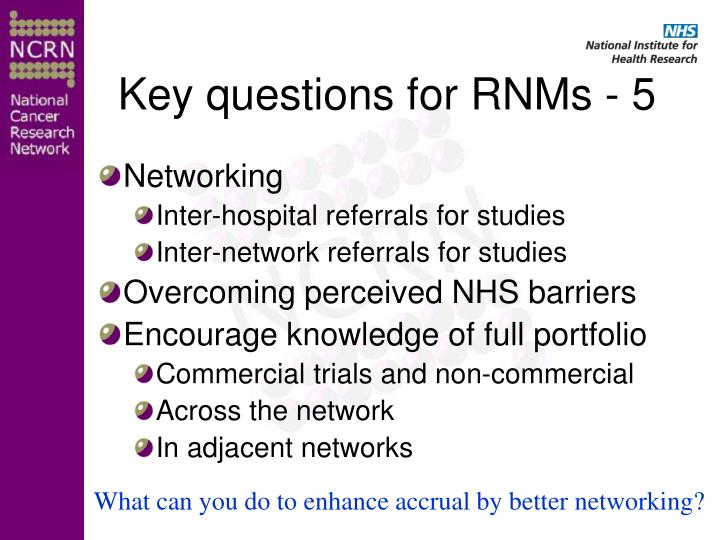 Key questions for RNMs - 5
