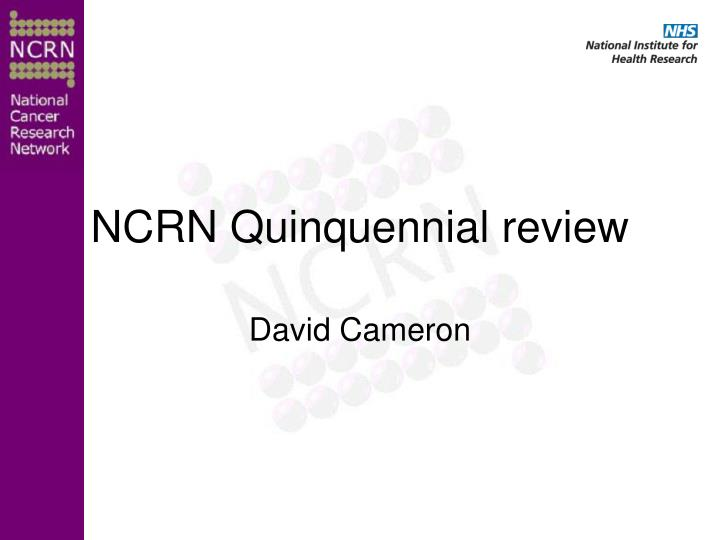 Ncrn quinquennial review