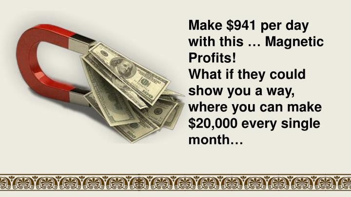 Make $941 per day with this