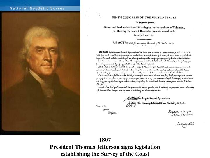 1807 president thomas jefferson signs legislation establishing the survey of the coast