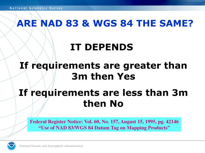 ARE NAD 83 & WGS 84 THE SAME?