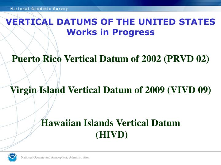 VERTICAL DATUMS OF THE UNITED STATES