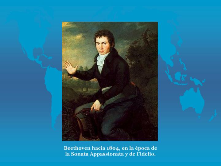 Beethoven hacia 1804, en la poca de la Sonata Appassionata y de Fidelio.