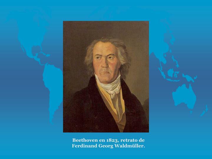 Beethoven en 1823, retrato de Ferdinand Georg Waldmller.