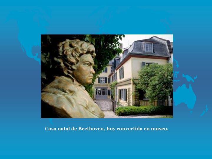 Casa natal de Beethoven, hoy convertida en museo.