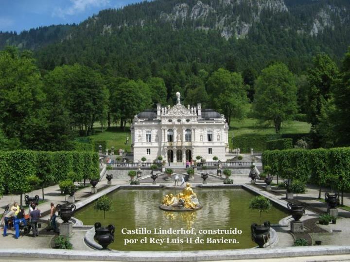 Castillo Linderhof, construdo por el Rey Luis II de Baviera.