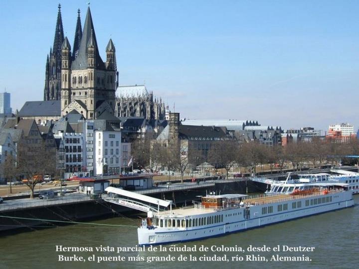 Hermosa vista parcial de la ciudad de Colonia, desde el Deutzer Burke, el puente ms grande de la ciudad, ro Rhin, Alemania.