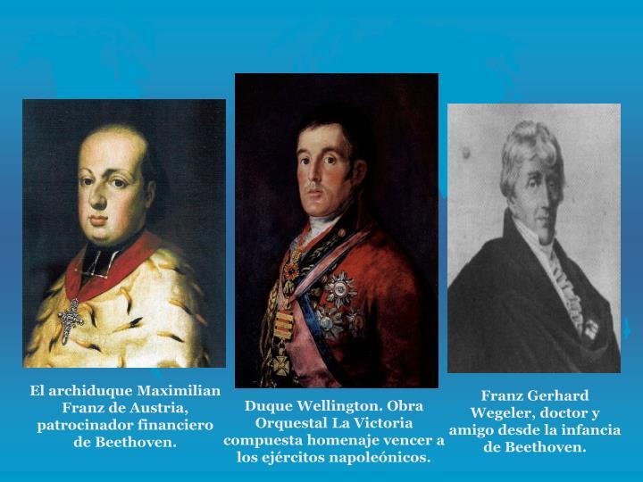 El archiduque Maximilian Franz de Austria, patrocinador financiero de Beethoven.