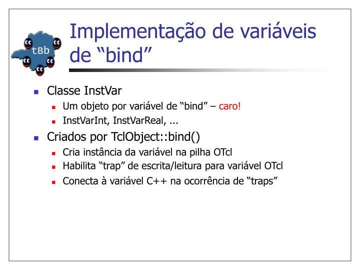 """Implementação de variáveis de """"bind"""""""