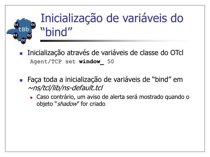 """Inicialização de variáveis do """"bind"""""""