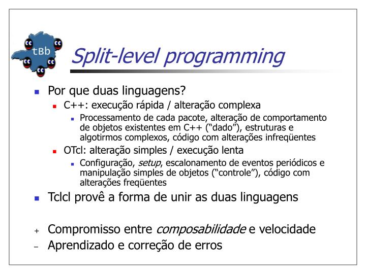 Split-level programming