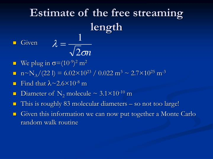 Estimate of the free streaming length