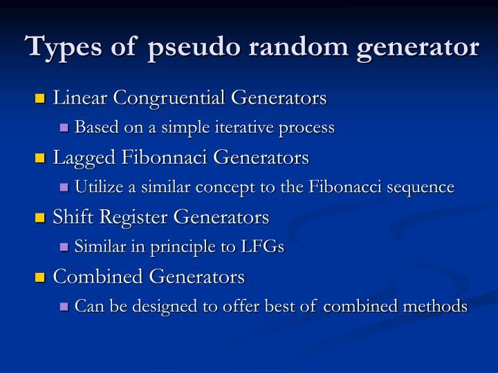 Types of pseudo random generator