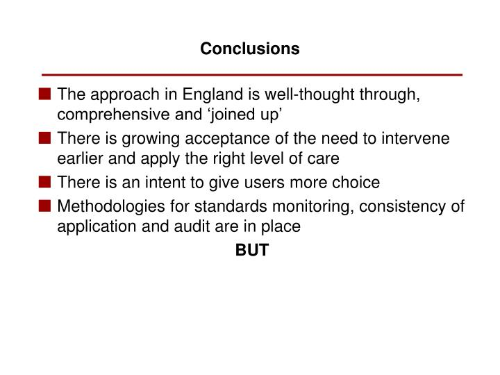The approach in England is well-thought through, comprehensive and 'joined up'