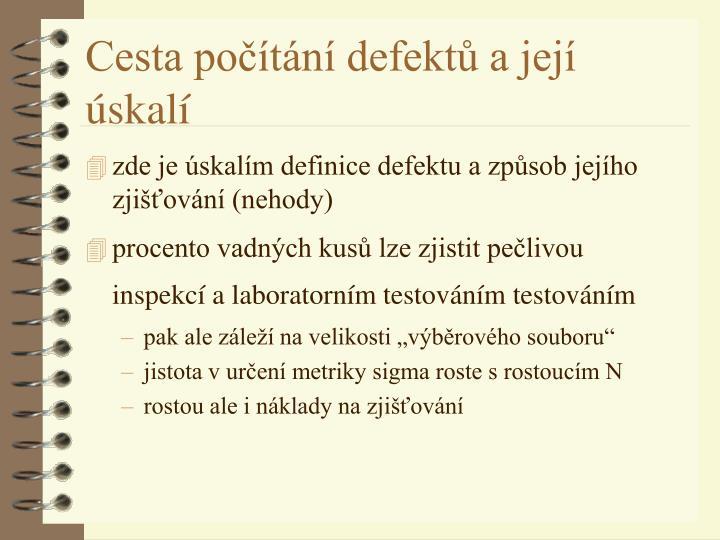 zde je úskalím definice defektu a způsob jejího zjišťování (nehody)