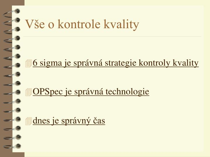 6 sigma je správná strategie kontroly kvality